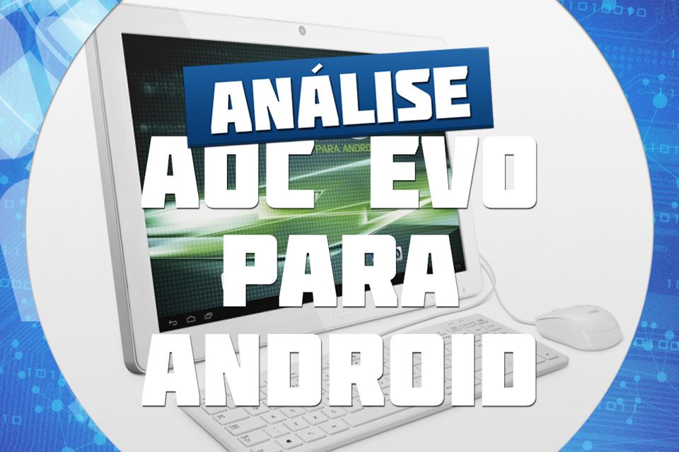 Imagem de Análise: all-in-one AOC EVO para Android no site TecMundo