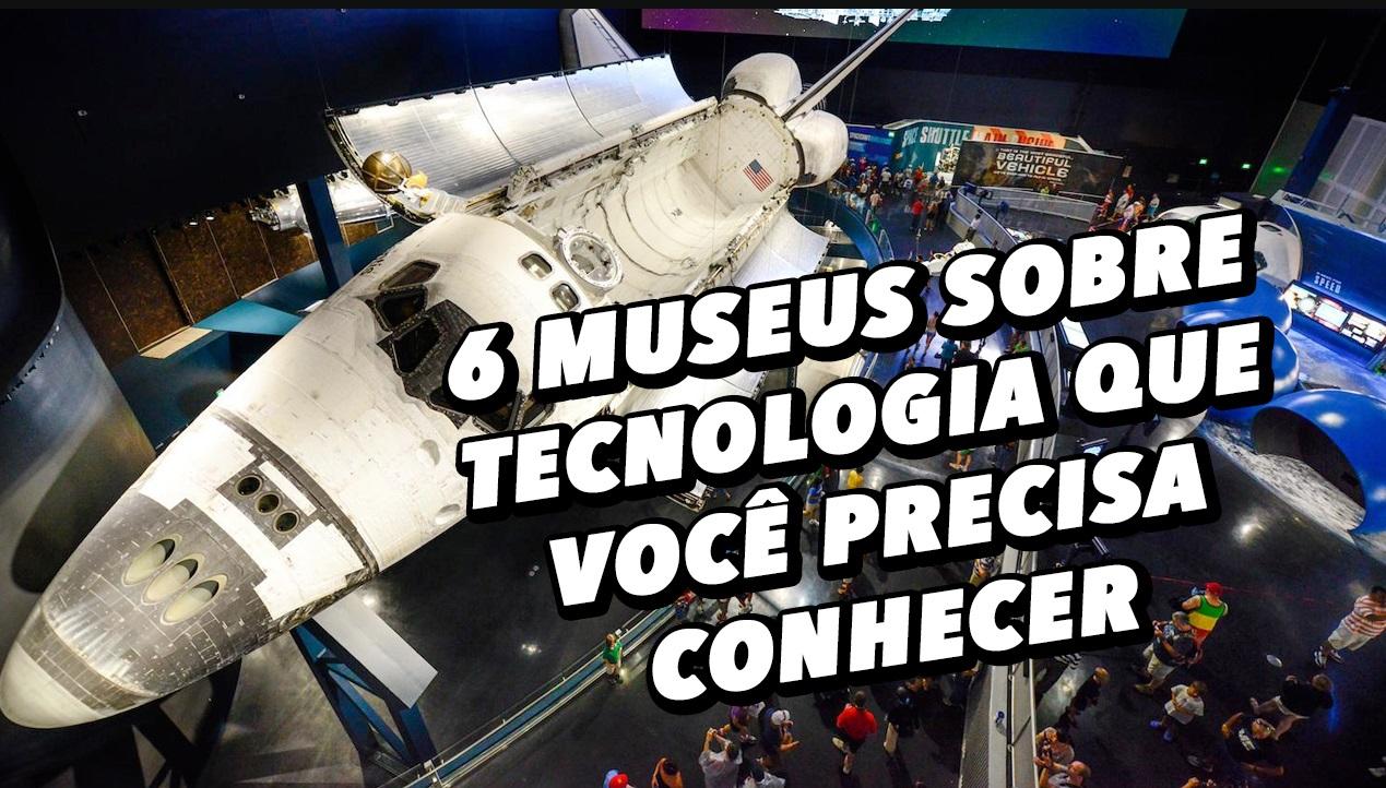 Imagem de 6 museus sobre tecnologia que você precisa conhecer no tecmundo